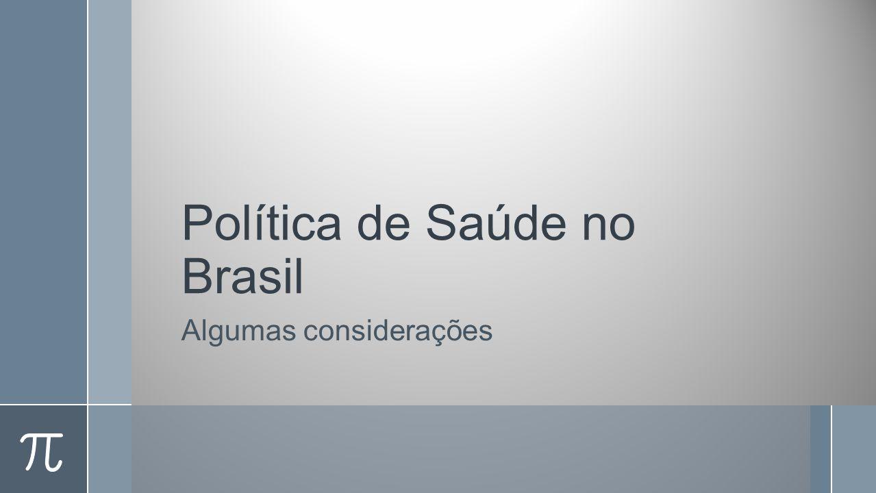 Política de Saúde no Brasil Algumas considerações