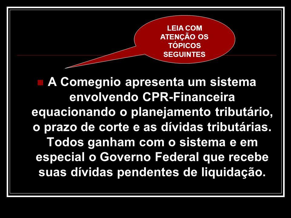 CONHEÇA O PROJETO! O PROJETO ENVOLVE A EMISSÃO DE CPR- FINANCEIRA FAZENDA CAJUEIRO COMEGNIO