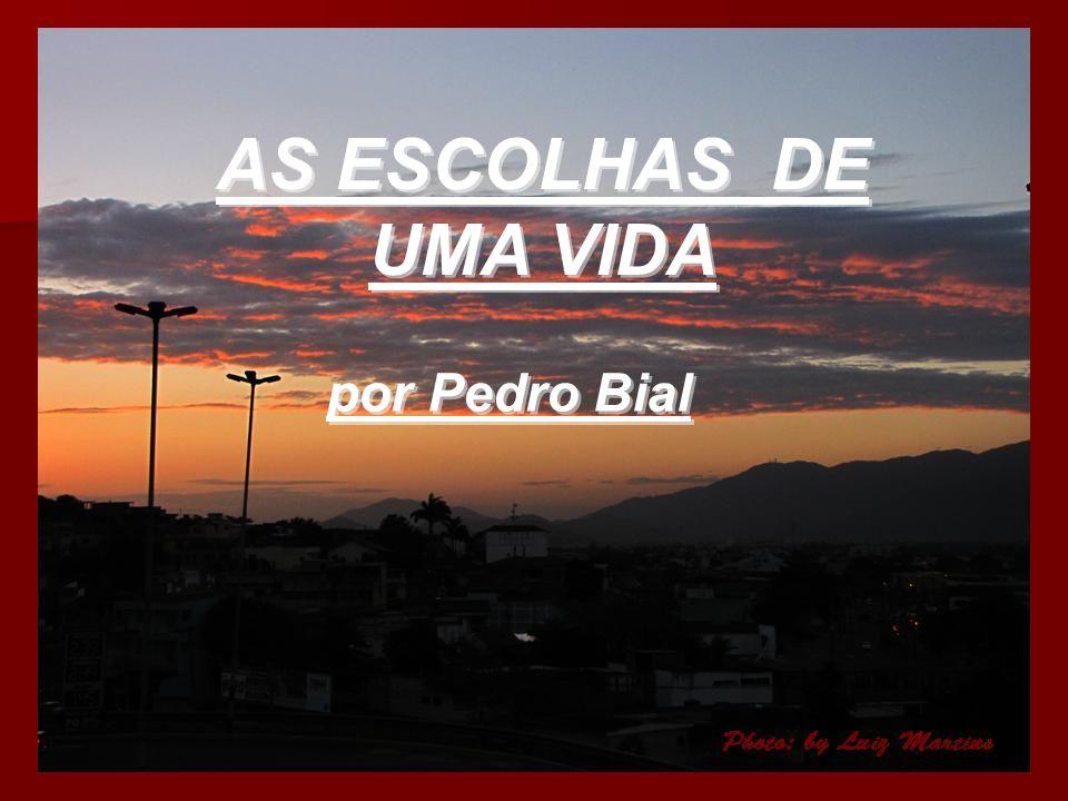 AS ESCOLHAS DE UMA VIDA AS ESCOLHAS DE UMA VIDA por Pedro Bial por Pedro Bial