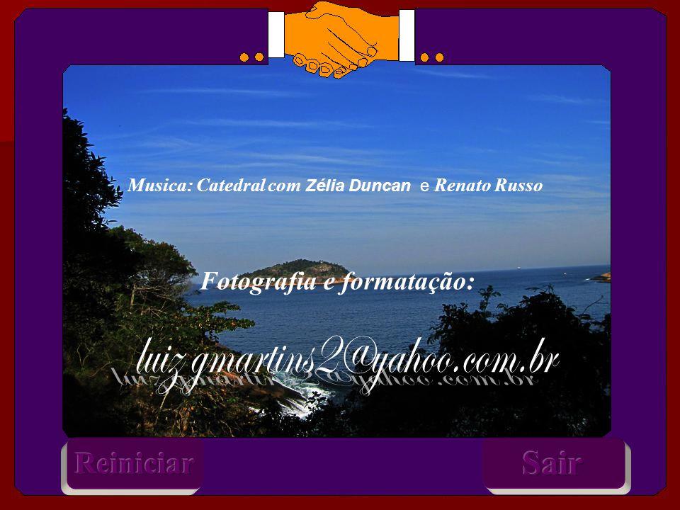 Musica: Catedral com Zélia Duncan e Renato Russo Fotografia e formatação: