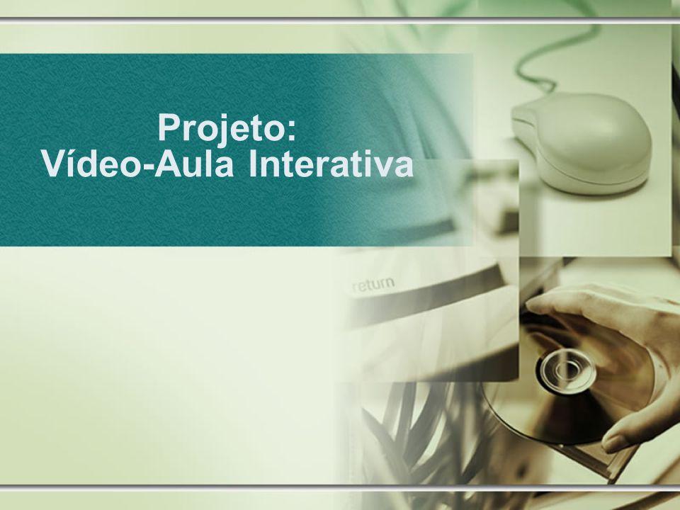 Projeto: Vídeo-Aula Interativa