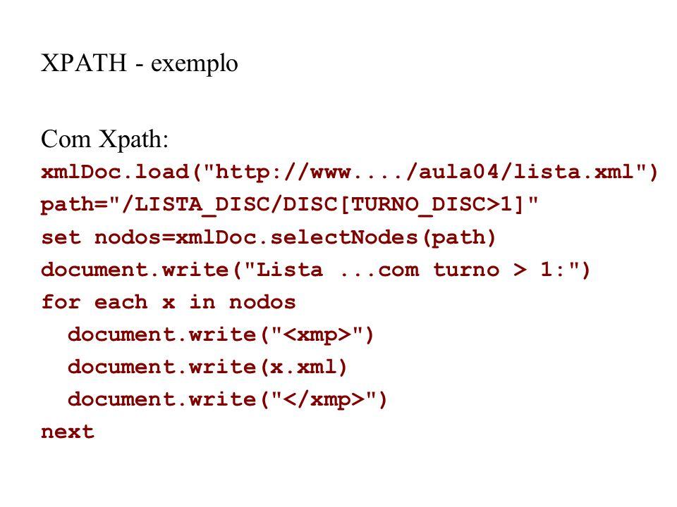 XPATH - exemplo Com Xpath: xmlDoc.load(