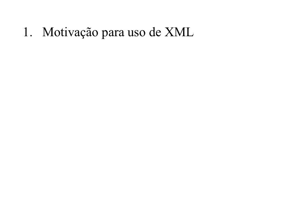1.Motivação para uso de XML