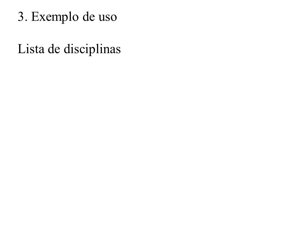 3. Exemplo de uso Lista de disciplinas