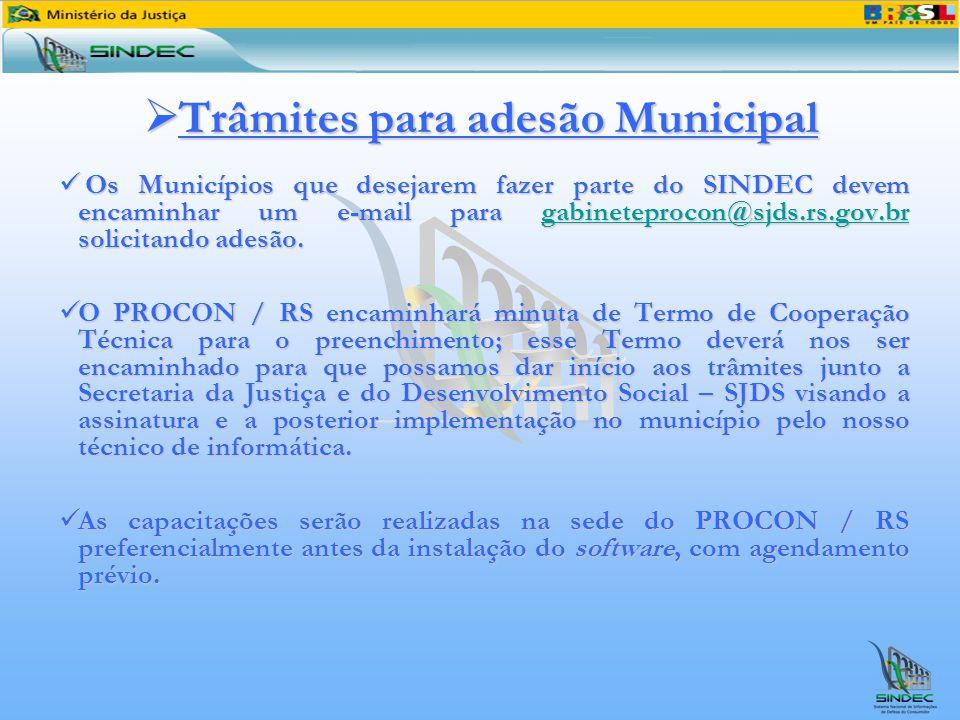 Trâmites para adesão Municipal Trâmites para adesão Municipal Os Municípios que desejarem fazer parte do SINDEC devem encaminhar um e-mail para gabineteprocon@sjds.rs.gov.br solicitando adesão.