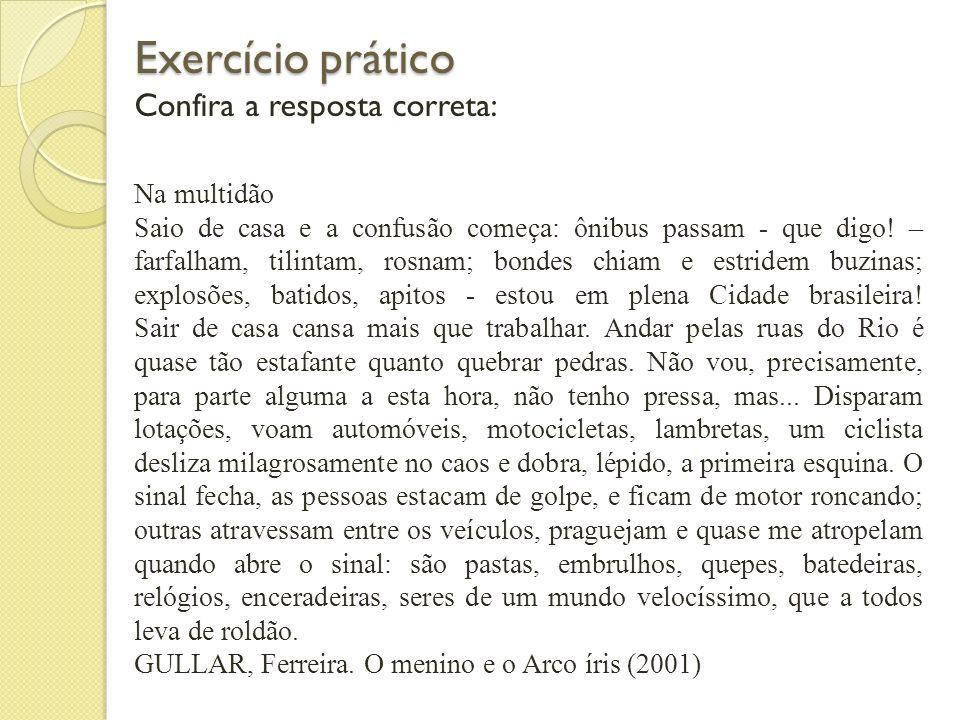 Exercício prático: Exercício prático: No texto abaixo foram retirados todos os sinais de pontuação. Leia e tente inserir os sinais necessários. Na mul