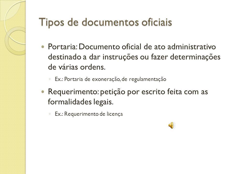 Portaria: Documento oficial de ato administrativo destinado a dar instruções ou fazer determinações de várias ordens.
