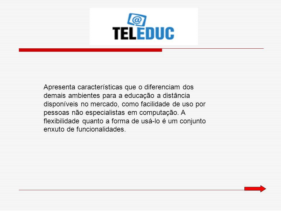 Abaixo, veja as ferramentas e suas respectivas funções : Estrutura do Ambiente : Disponibiliza informações sobre o funcionamento do ambiente TelEduc.