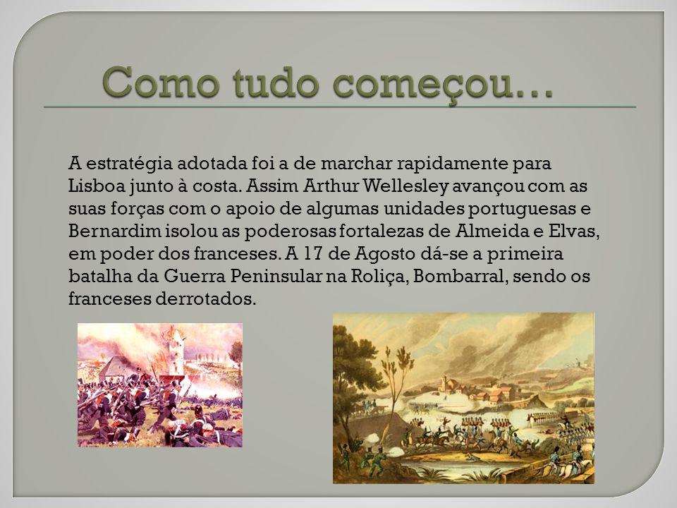 A estratégia adotada foi a de marchar rapidamente para Lisboa junto à costa.