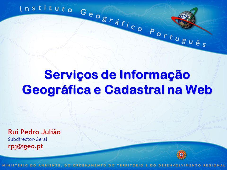 Tópicos O Cadastro em Portugal O Cadastro em Portugal Serviços Web do IGP Serviços Web do IGP –Cadastro –Cartografia SiNErGIC SiNErGIC –Visão –Implementação
