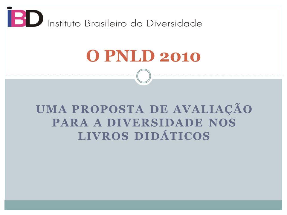 UMA PROPOSTA DE AVALIAÇÃO PARA A DIVERSIDADE NOS LIVROS DIDÁTICOS O PNLD 2010