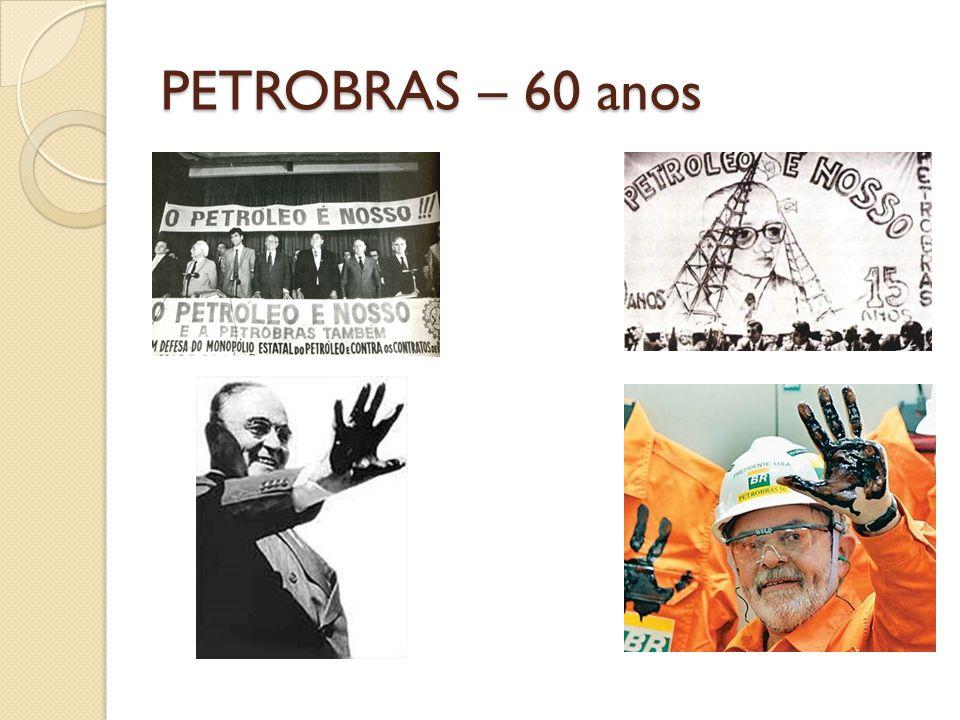 PETROBRAS – 60 anos
