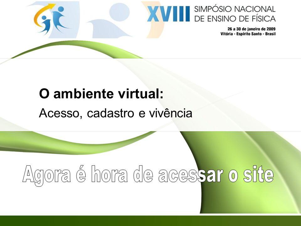 O ambiente virtual: Acesso, cadastro e vivência