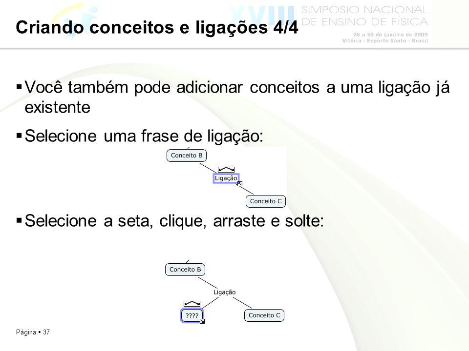 Página 37 Criando conceitos e ligações 4/4 Você também pode adicionar conceitos a uma ligação já existente Selecione uma frase de ligação: Selecione a