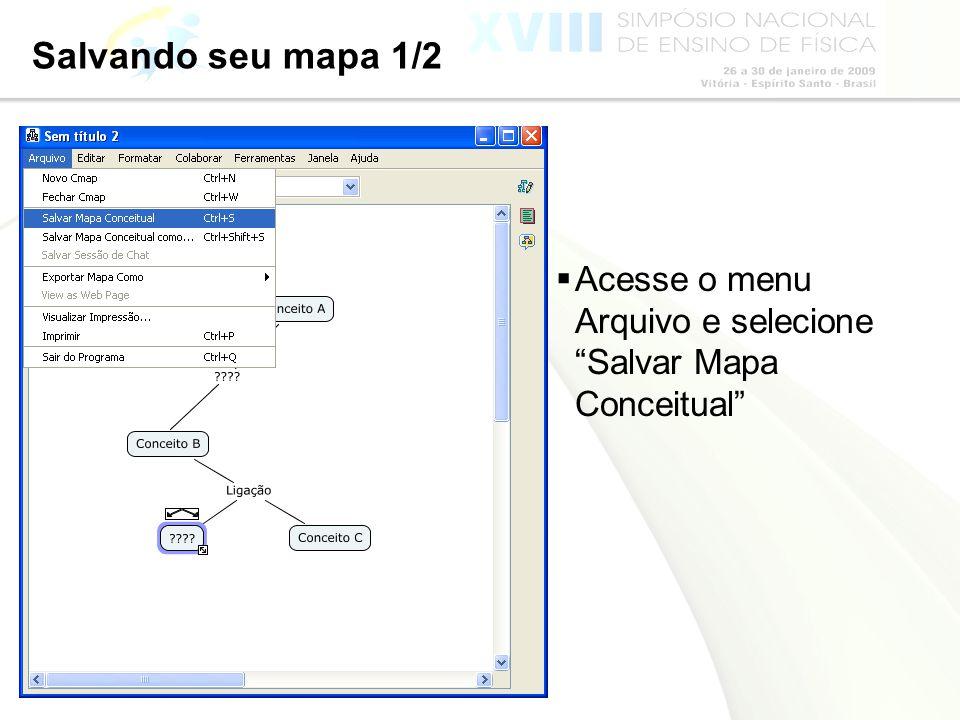 Página 38 Salvando seu mapa 1/2 Acesse o menu Arquivo e selecione Salvar Mapa Conceitual