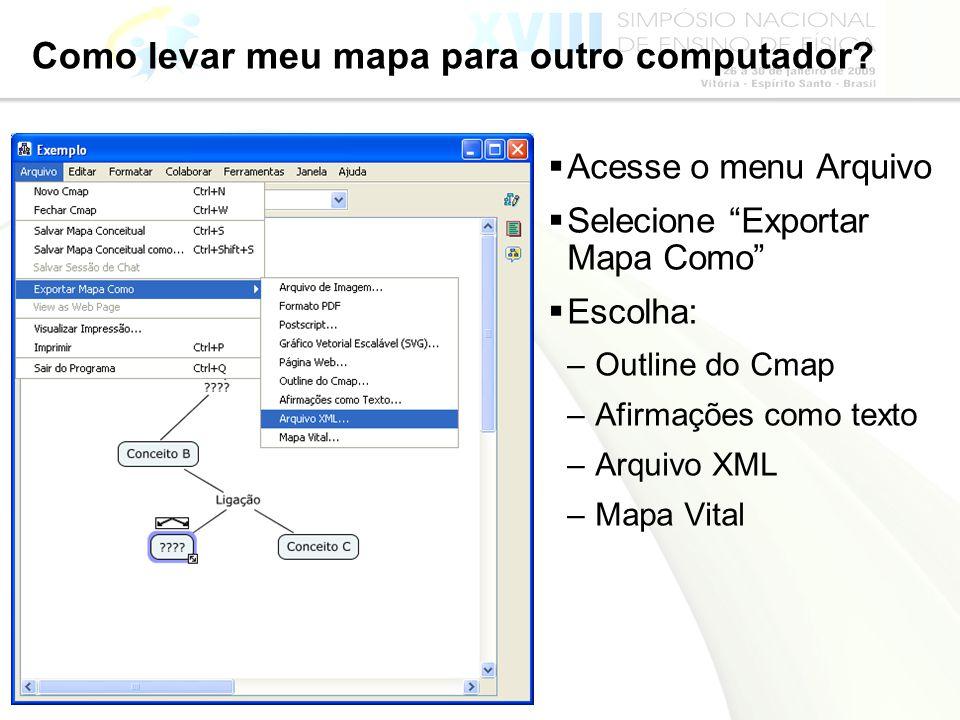 Página 40 Como levar meu mapa para outro computador? Acesse o menu Arquivo Selecione Exportar Mapa Como Escolha: –Outline do Cmap –Afirmações como tex