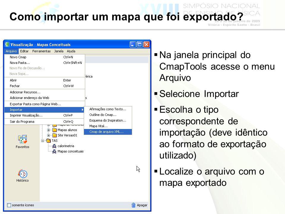 Página 41 Como importar um mapa que foi exportado? Na janela principal do CmapTools acesse o menu Arquivo Selecione Importar Escolha o tipo correspond