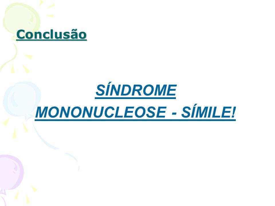 Conclusão SÍNDROME MONONUCLEOSE - SÍMILE!