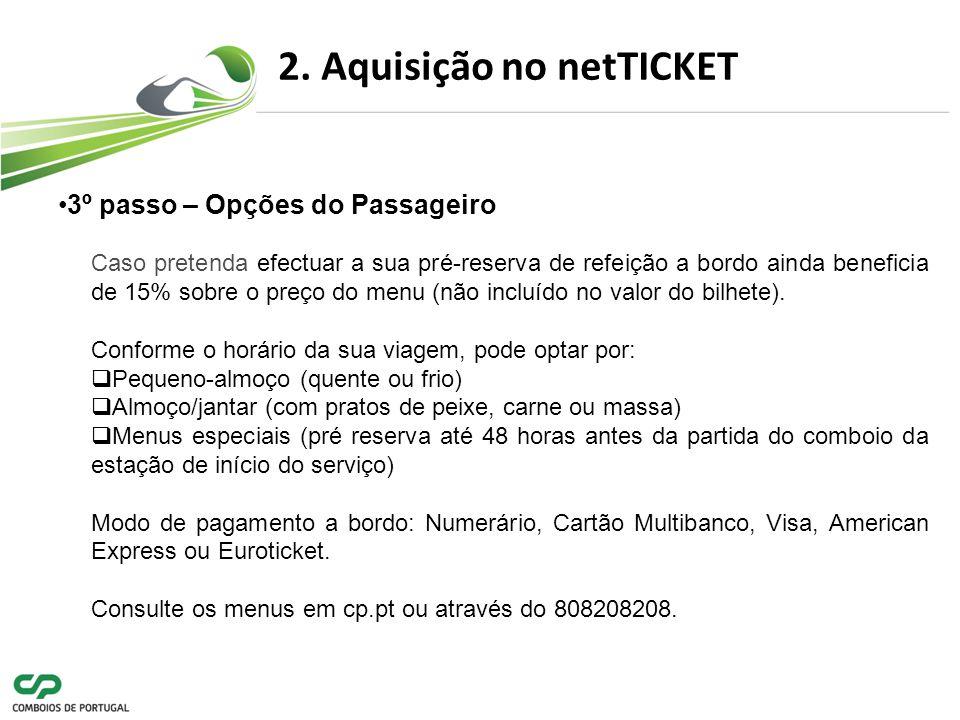 3º passo – Opções do Passageiro Caso pretenda efectuar a sua pré-reserva de refeição a bordo ainda beneficia de 15% sobre o preço do menu (não incluído no valor do bilhete).