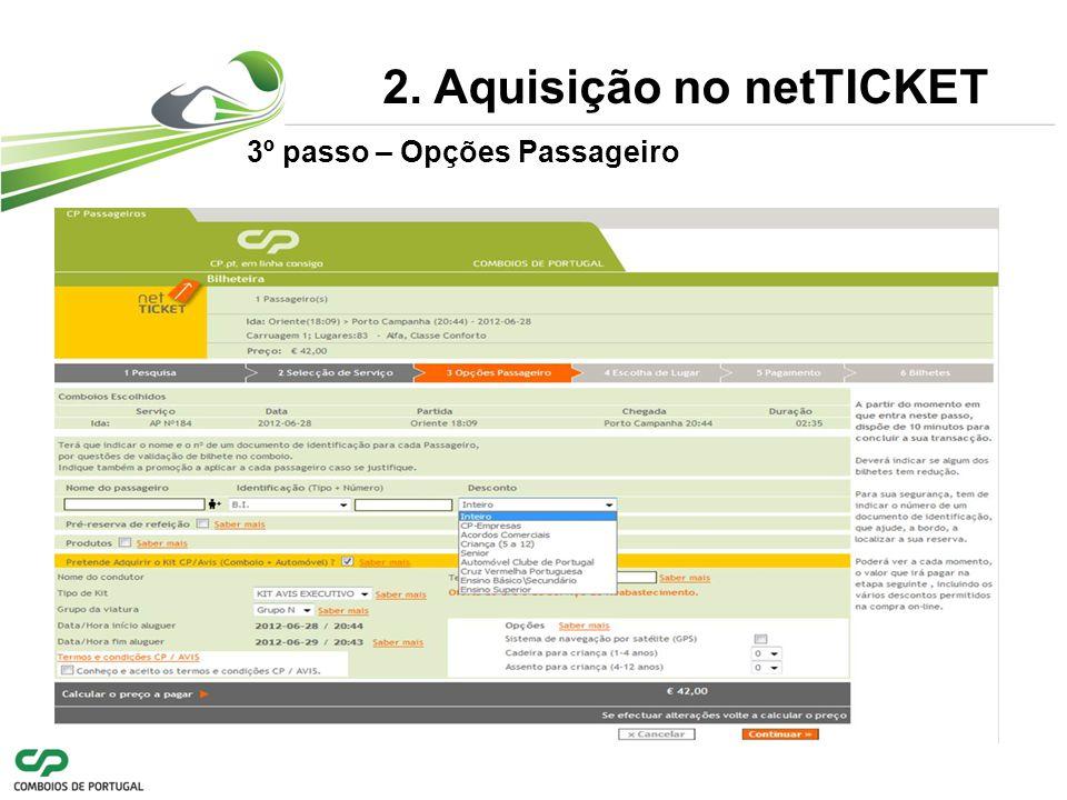 3º passo – Opções Passageiro 2. Aquisição no netTICKET