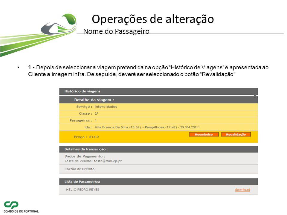 Operações de alteração Nome do Passageiro 1 - Depois de seleccionar a viagem pretendida na opção Histórico de Viagens é apresentada ao Cliente a imagem infra.