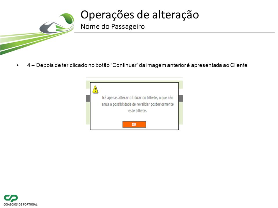 Operações de alteração Nome do Passageiro 4 – Depois de ter clicado no botão Continuar da imagem anterior é apresentada ao Cliente
