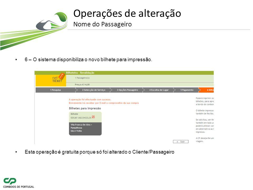 Operações de alteração Nome do Passageiro 6 – O sistema disponibiliza o novo bilhete para impressão.