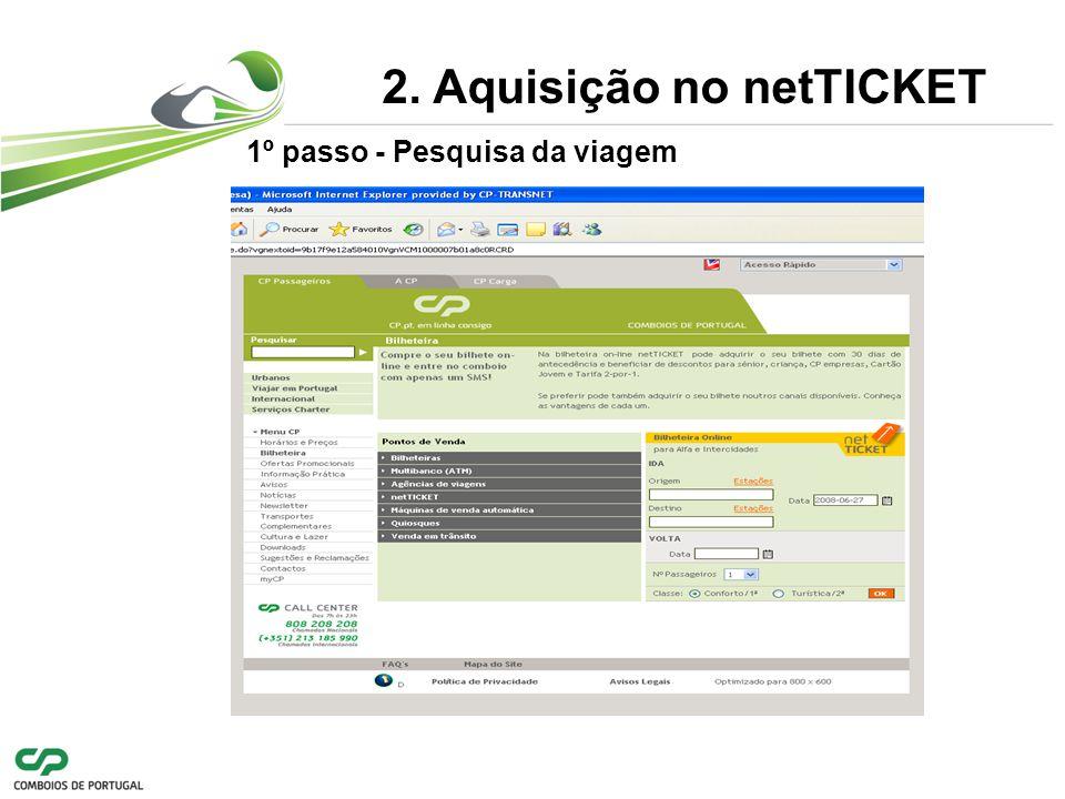 1º passo - Pesquisa da viagem 2. Aquisição no netTICKET