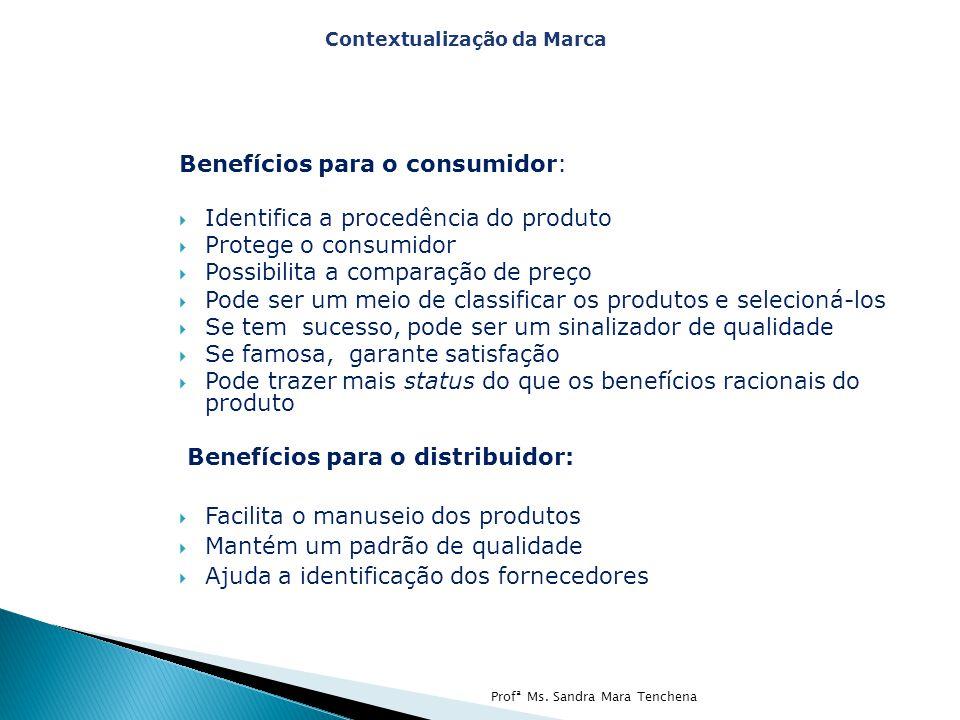 Benefícios para o consumidor: Identifica a procedência do produto Protege o consumidor Possibilita a comparação de preço Pode ser um meio de classific