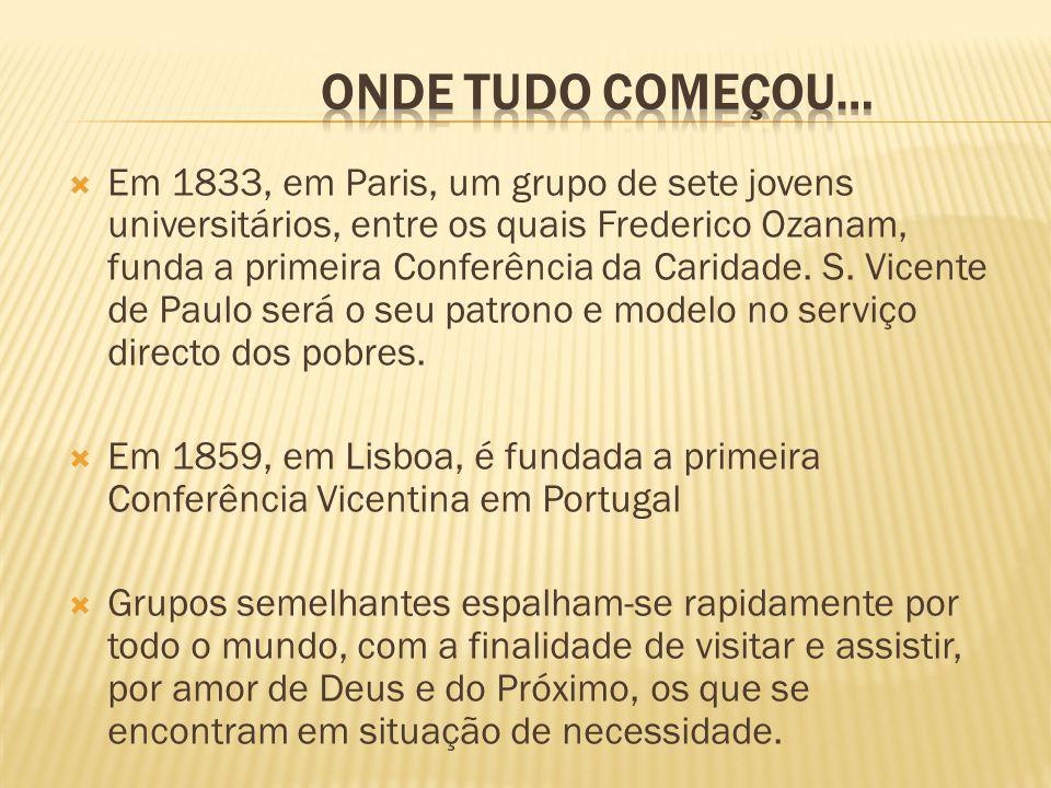 Em 1833, em Paris, um grupo de sete jovens universitários, entre os quais Frederico Ozanam, funda a primeira Conferência da Caridade. S. Vicente de Pa
