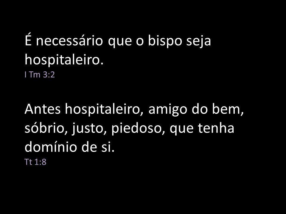 É necessário que o bispo seja hospitaleiro.