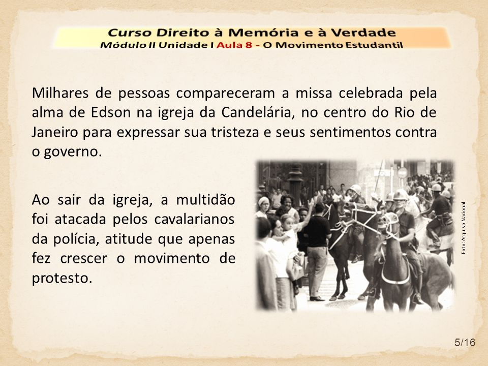 5/16 Milhares de pessoas compareceram a missa celebrada pela alma de Edson na igreja da Candelária, no centro do Rio de Janeiro para expressar sua tri