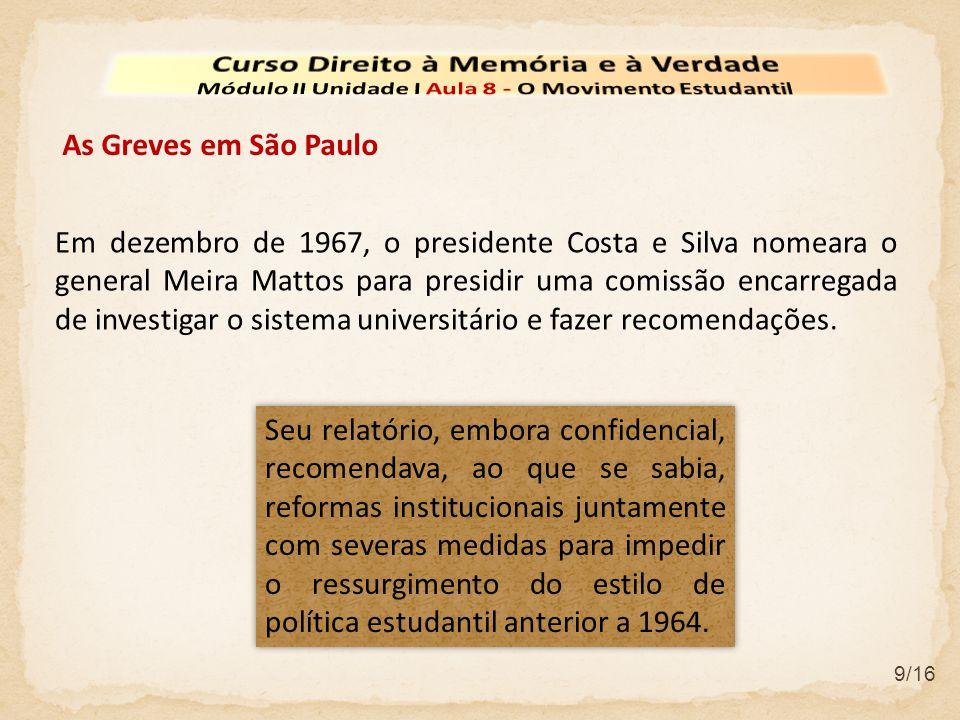 9/16 Em dezembro de 1967, o presidente Costa e Silva nomeara o general Meira Mattos para presidir uma comissão encarregada de investigar o sistema uni