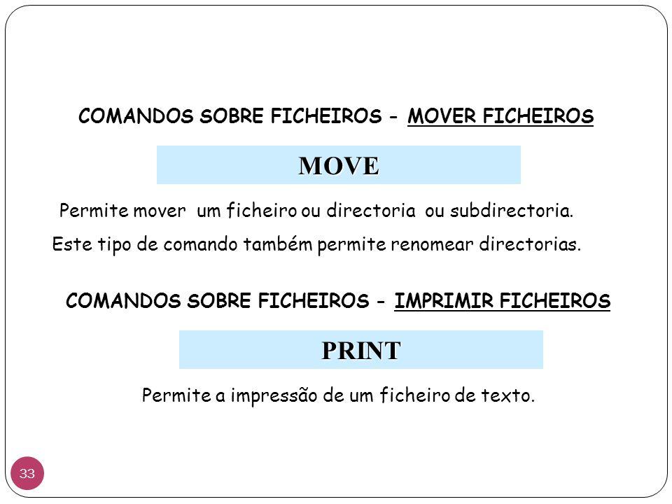 MOVE Permite mover um ficheiro ou directoria ou subdirectoria. Este tipo de comando também permite renomear directorias. COMANDOS SOBRE FICHEIROS - MO