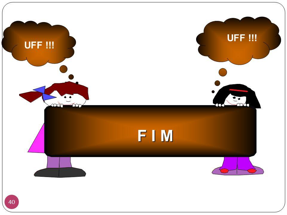 F I M UFF !!! 40