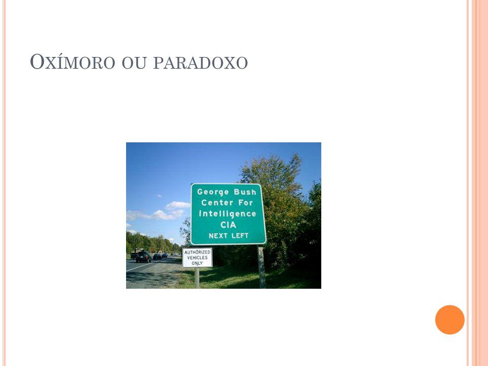 O XÍMORO OU PARADOXO