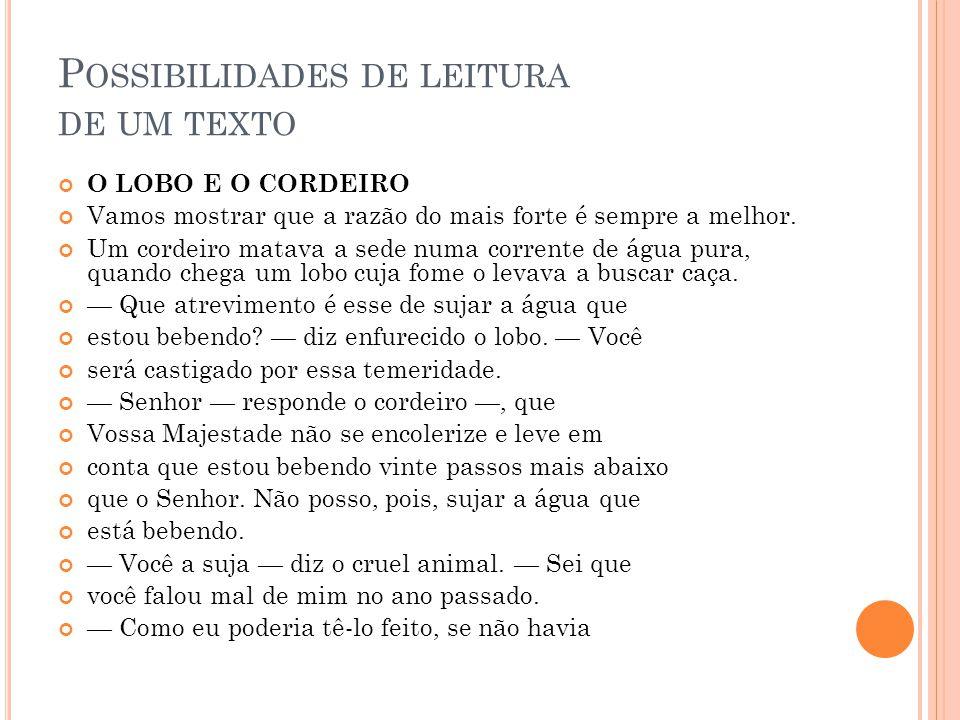 P OSSIBILIDADES DE LEITURA DE UM TEXTO sequer nascido.