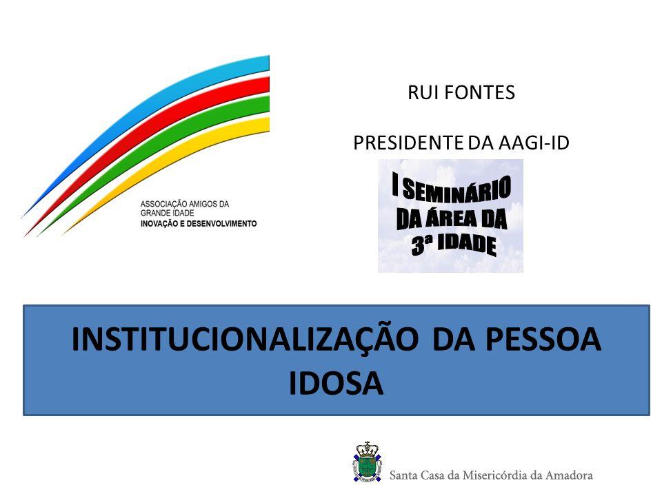 RUI FONTES PRESIDENTE DA AAGI-ID INSTITUCIONALIZAÇÃO DA PESSOA IDOSA
