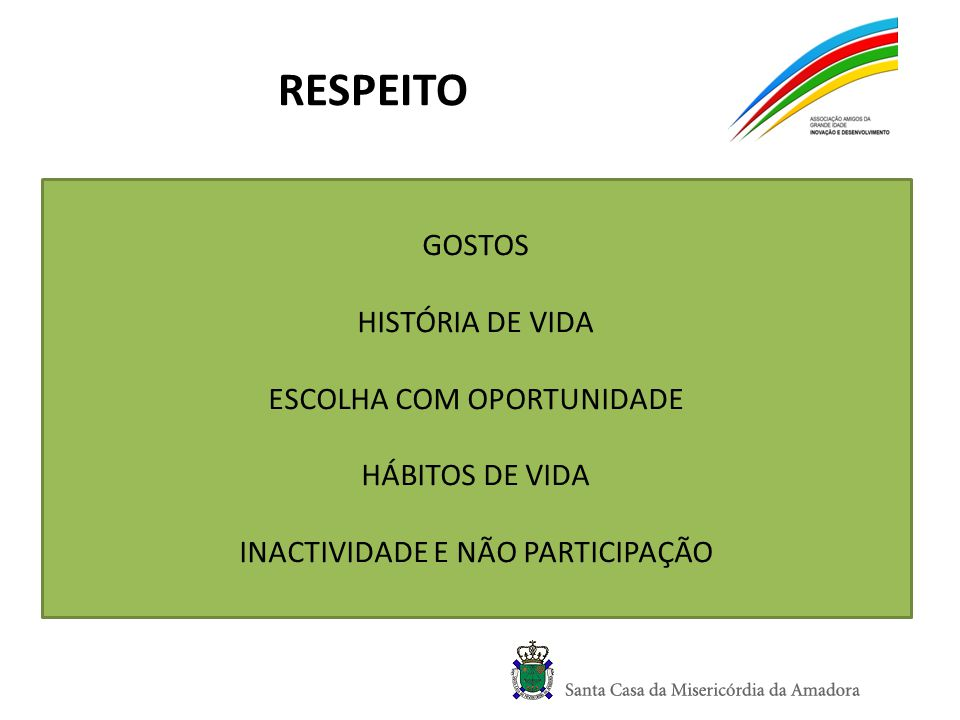 RESPEITO GOSTOS HISTÓRIA DE VIDA ESCOLHA COM OPORTUNIDADE HÁBITOS DE VIDA INACTIVIDADE E NÃO PARTICIPAÇÃO