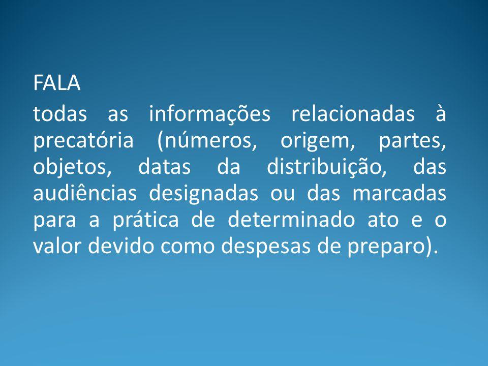 FALA todas as informações relacionadas à precatória (números, origem, partes, objetos, datas da distribuição, das audiências designadas ou das marcada