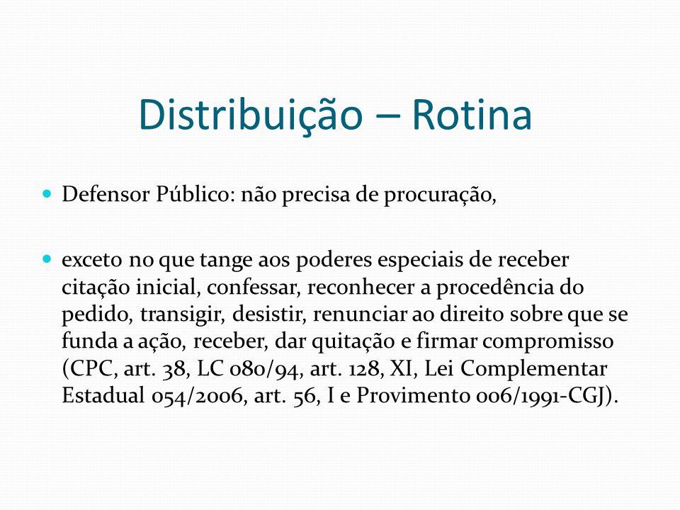 Distribuição – Rotina Defensor Público: não precisa de procuração, exceto no que tange aos poderes especiais de receber citação inicial, confessar, re