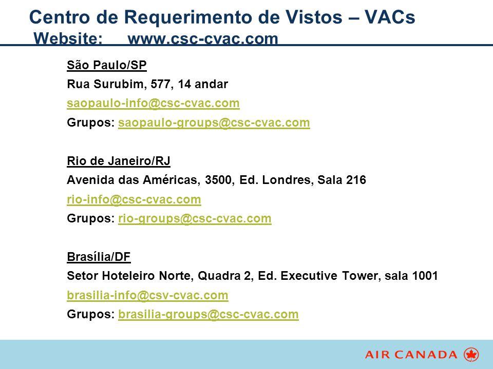 Centro de Requerimento de Vistos – VACs Website:www.csc-cvac.com São Paulo/SP Rua Surubim, 577, 14 andar saopaulo-info@csc-cvac.com Grupos: saopaulo-g