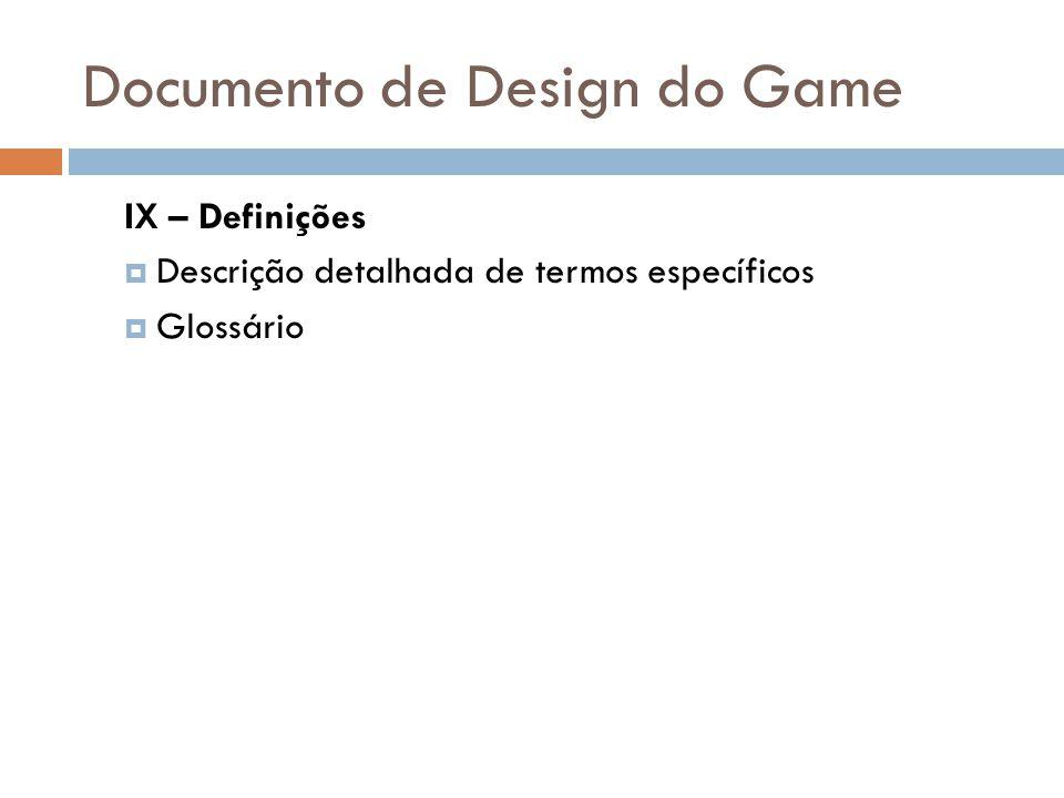 Documento de Design do Game IX – Definições Descrição detalhada de termos específicos Glossário