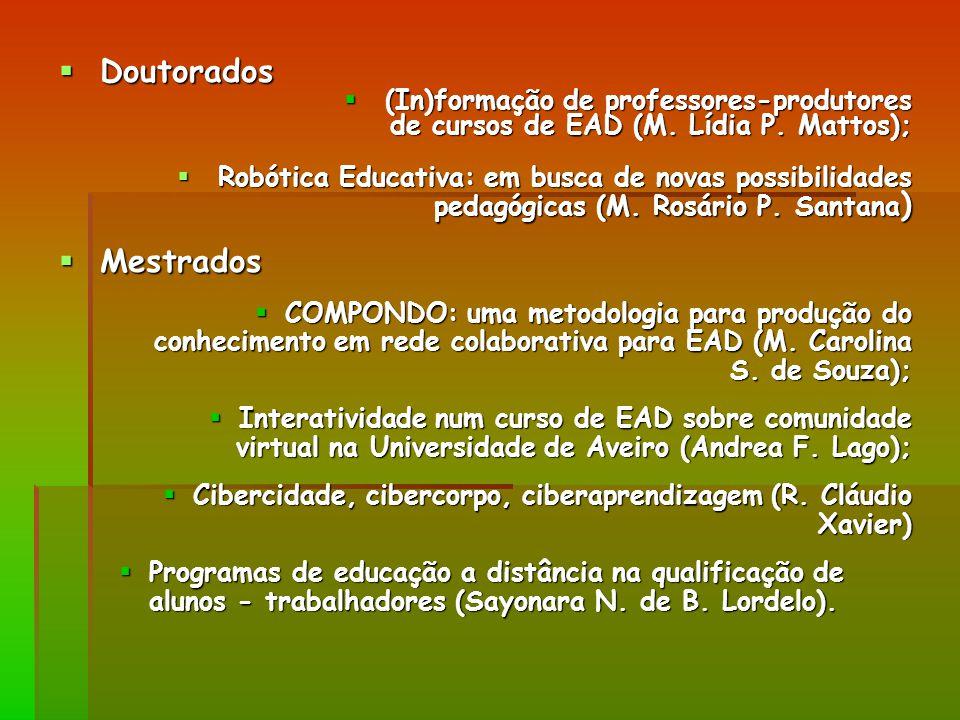 Doutorados Doutorados (In)formação de professores-produtores (In)formação de professores-produtores de cursos de EAD (M.