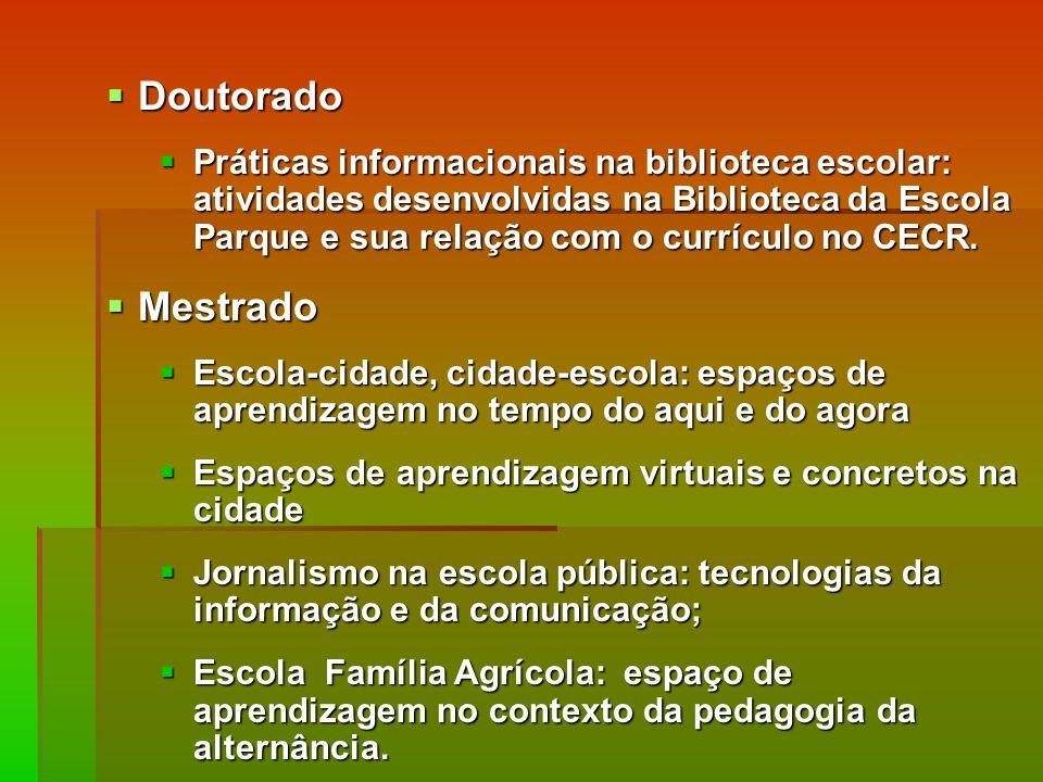 Doutorado Doutorado Práticas informacionais na biblioteca escolar: atividades desenvolvidas na Biblioteca da Escola Parque e sua relação com o currículo no CECR.