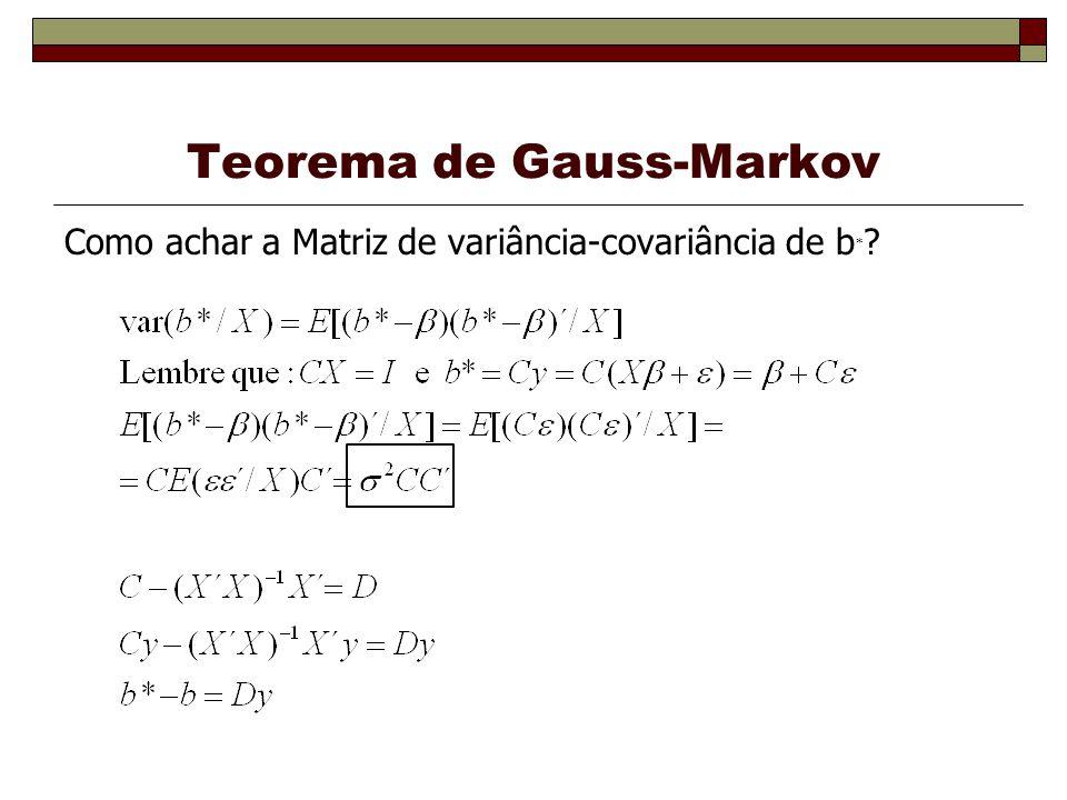 Teorema de Gauss-Markov Como achar a Matriz de variância-covariância de b * ?