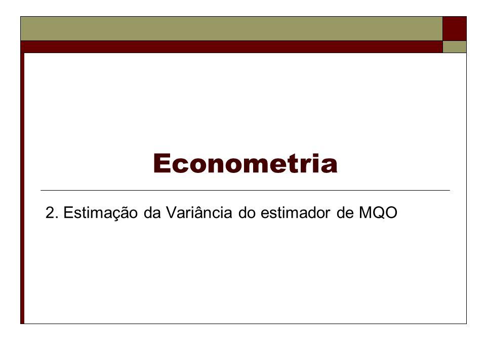 Econometria 2. Estimação da Variância do estimador de MQO