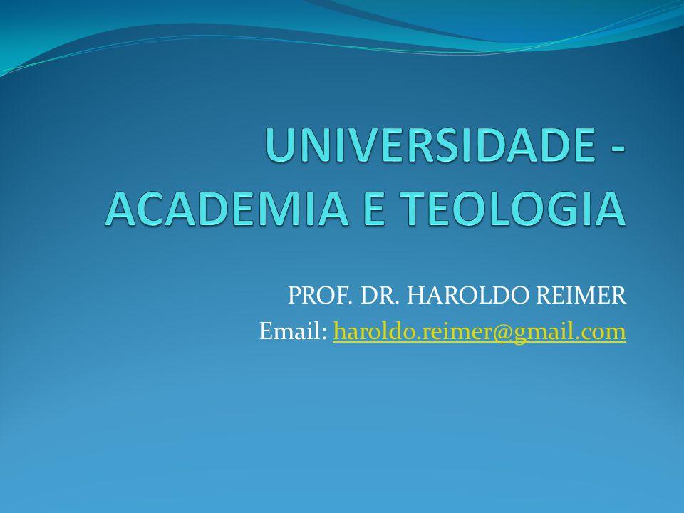 UNIVERSIDADE Educação superior Academia Terceiro grau Ensino, pesquisa e extensão => indissiociabilidade