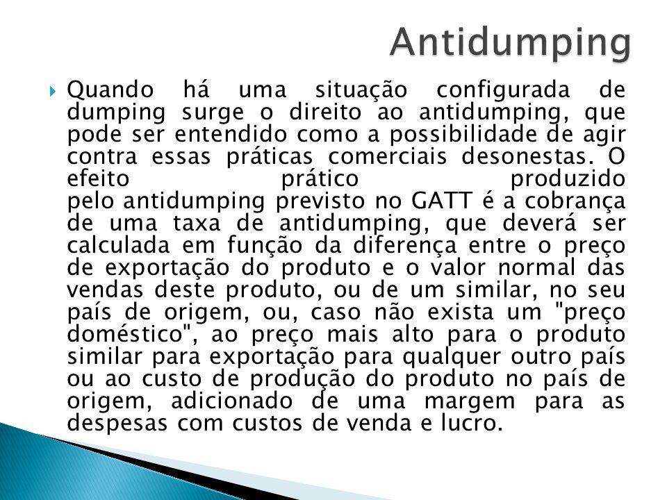 Quando há uma situação configurada de dumping surge o direito ao antidumping, que pode ser entendido como a possibilidade de agir contra essas prática