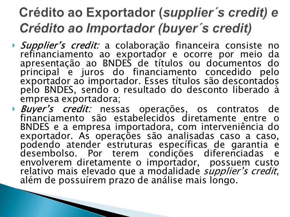 Suppliers credit: a colaboração financeira consiste no refinanciamento ao exportador e ocorre por meio da apresentação ao BNDES de títulos ou document
